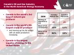 canada s oil and gas industry in the north american energy economy