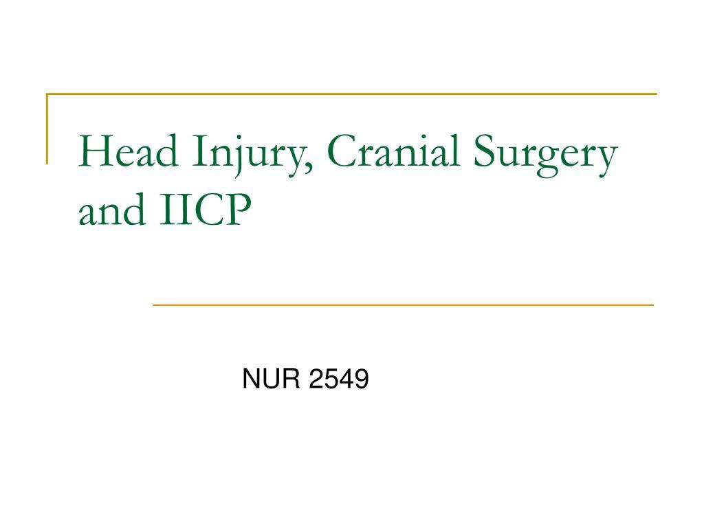 Head Injury, Cranial Surgery and IICP