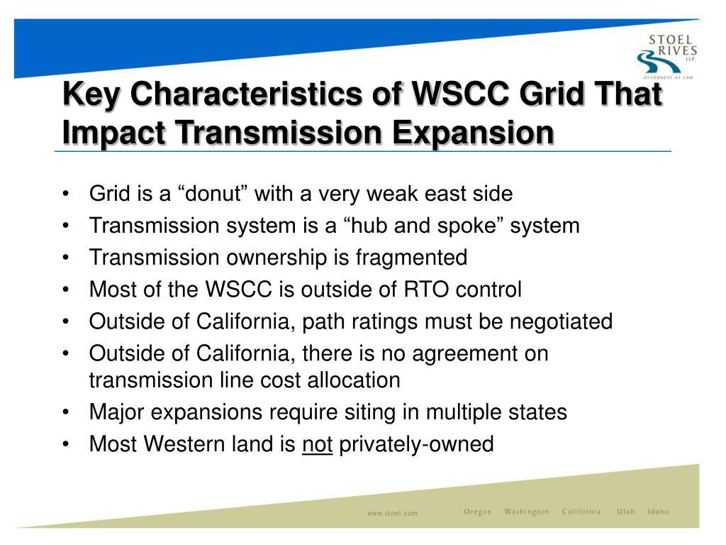 Key Characteristics of WSCC Grid That Impact Transmission Expansion