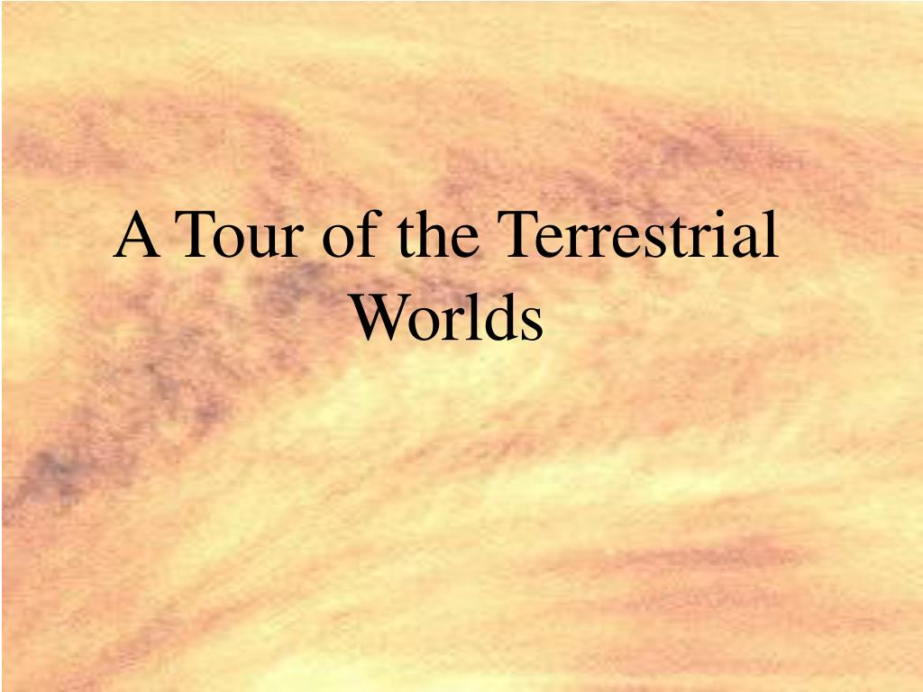 A Tour of the Terrestrial Worlds