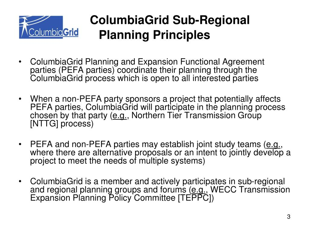 ColumbiaGrid Planning and Expansion Functional Agreement parties (PEFA parties) coordinate their planning through the ColumbiaGrid process which is open to all interested parties