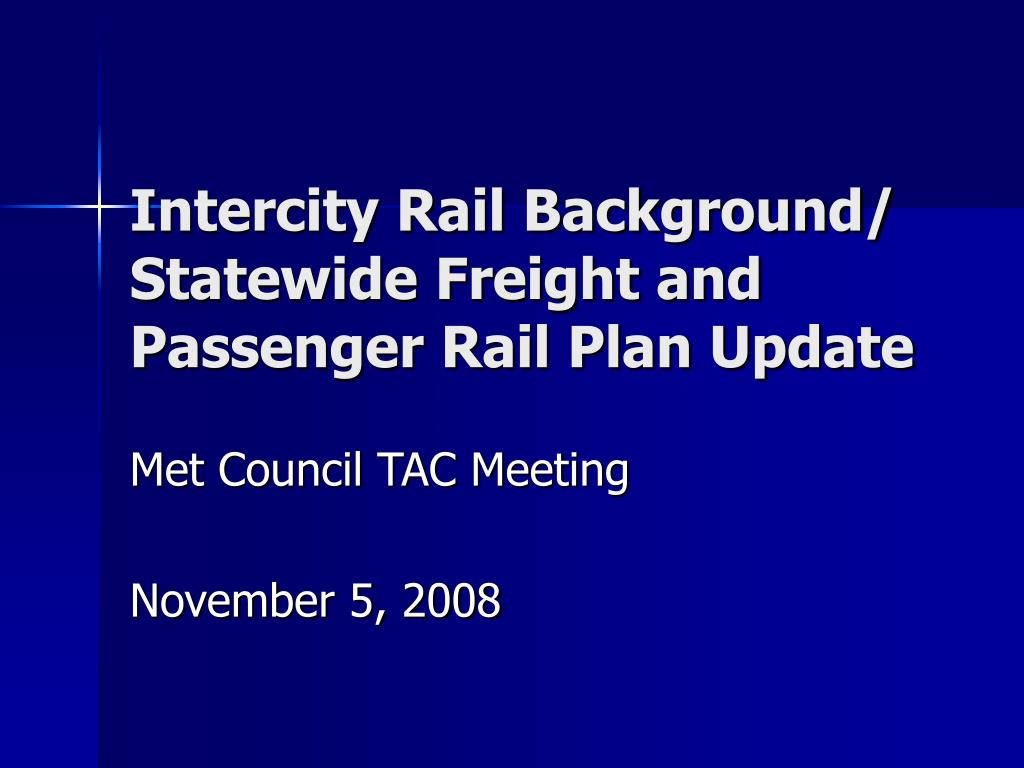 intercity rail background statewide freight and passenger rail plan update l.