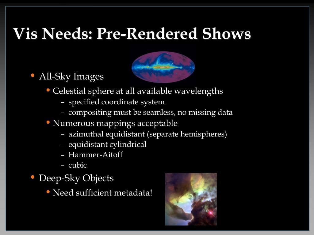 Vis Needs: Pre-Rendered Shows