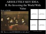 absolutely key idea ii re investing the world with value