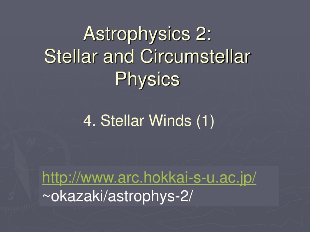 astrophysics 2 stellar and circumstellar physics l.