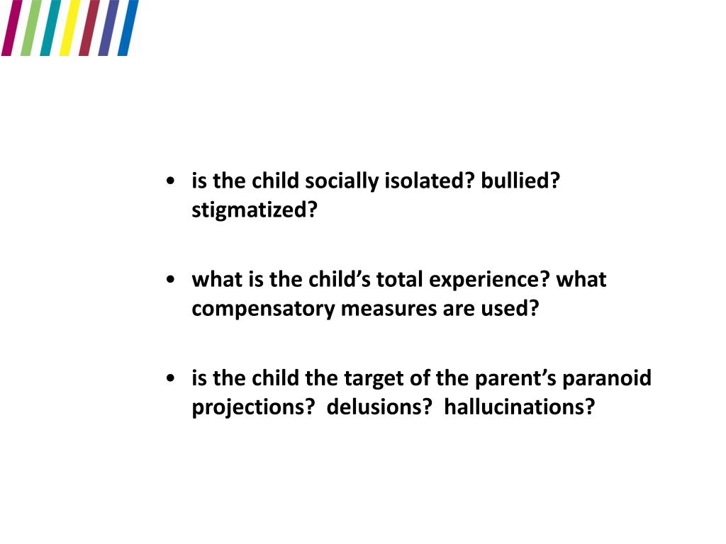 is the child socially isolated? bullied? stigmatized?