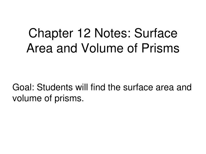 chapter 12 notes surface area and volume of prisms n.