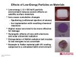 effects of low energy particles on materials