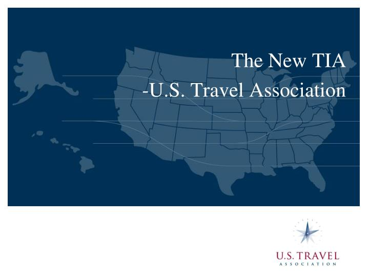 The new tia u s travel association