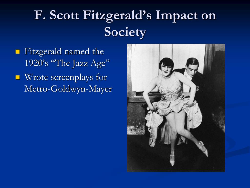 """Fitzgerald named the 1920's """"The Jazz Age"""""""