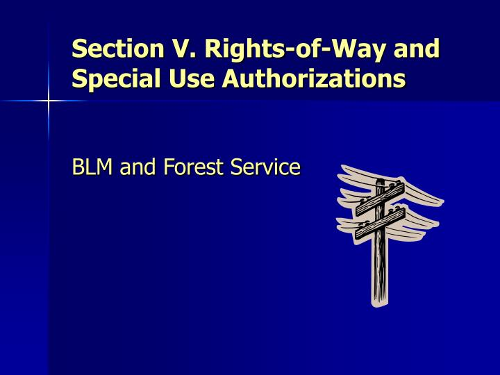 Section v rights of way and special use authorizations
