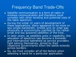 frequency band trade offs