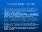 frequency band trade offs70
