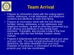 team arrival