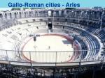 gallo roman cities arles