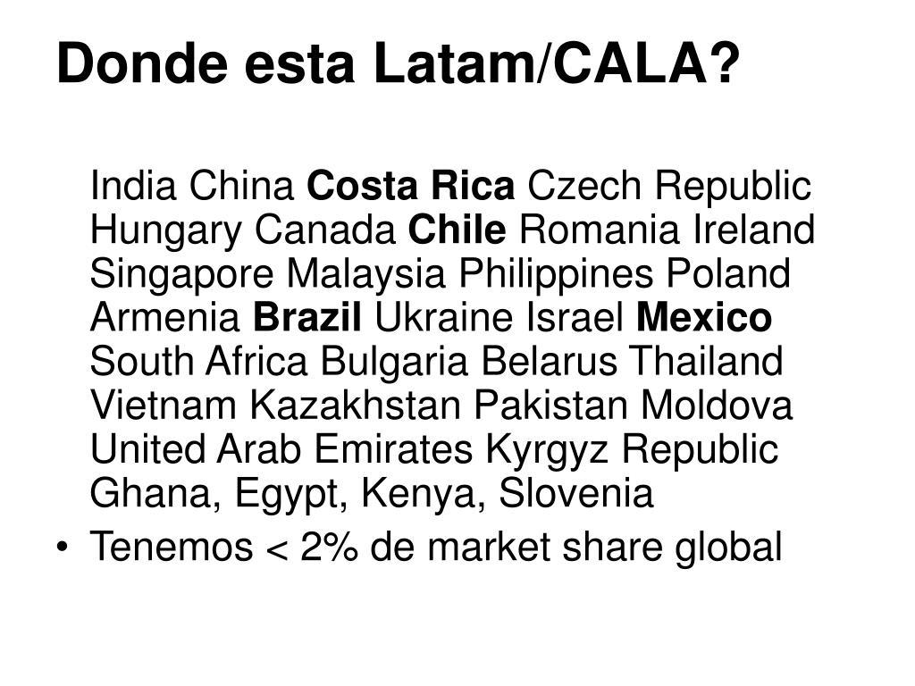 Donde esta Latam/CALA?