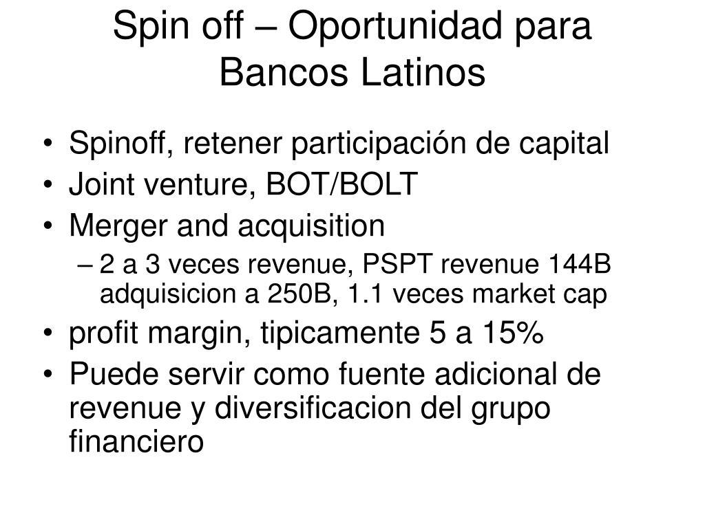 Spin off – Oportunidad para Bancos Latinos