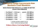 automotive design improvements from stochastic crash simulation