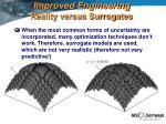 improved engineering reality versus surrogates