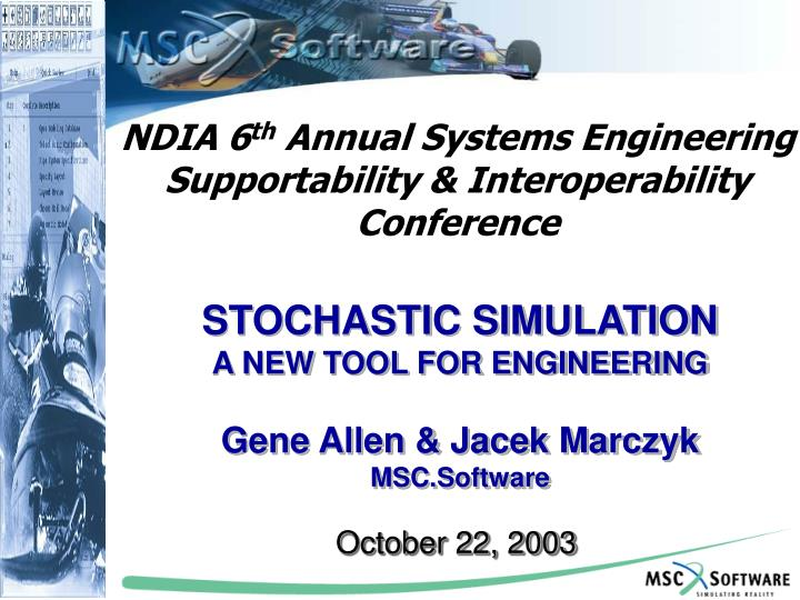 stochastic simulation a new tool for engineering gene allen jacek marczyk msc software n.