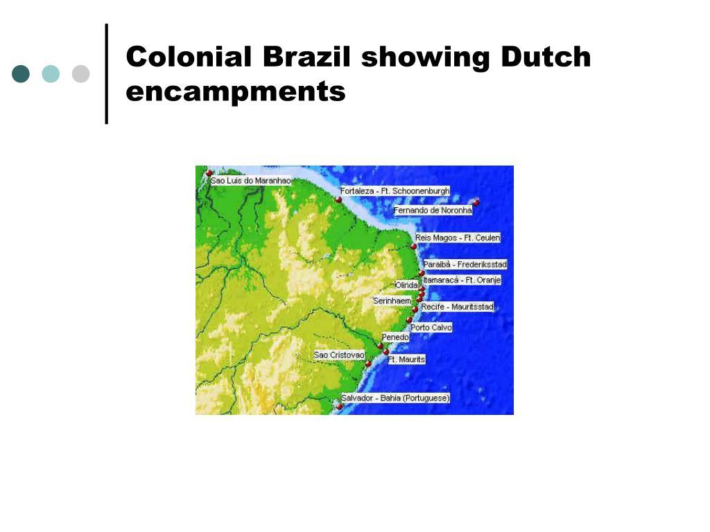 Colonial Brazil showing Dutch encampments