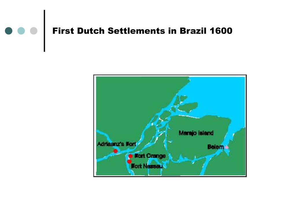 First Dutch Settlements in Brazil 1600