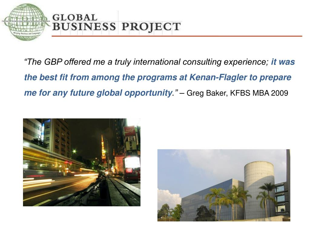 """The GBP offered me a truly international consulting experience;"