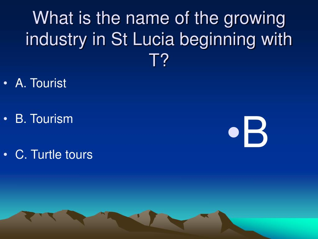 What is the name of the growing industry in St Lucia beginning with T?