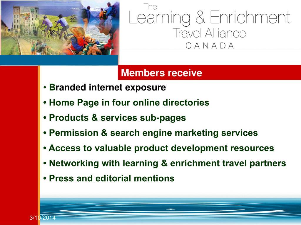 Members receive