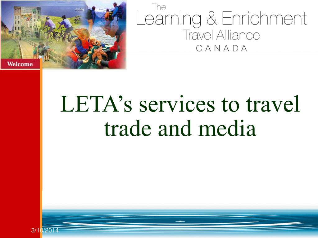 LETA's services to travel trade and media