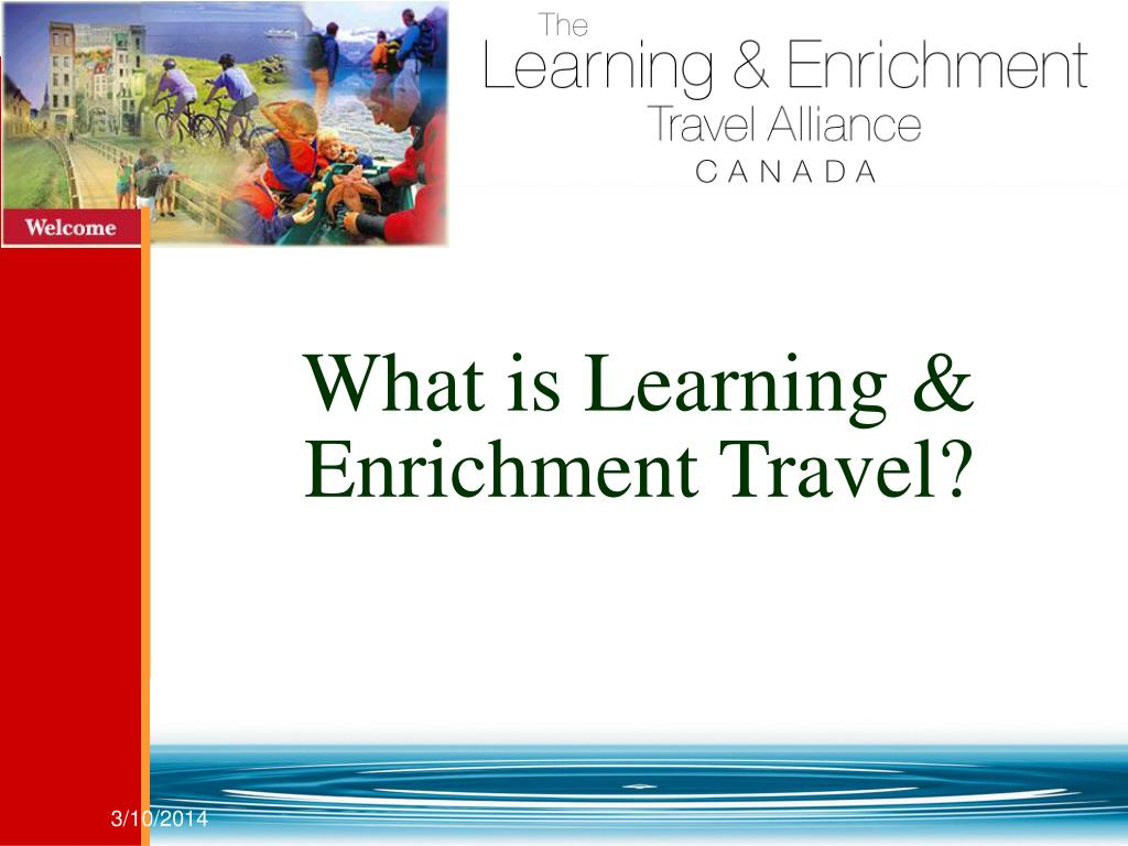 What is Learning & Enrichment Travel?