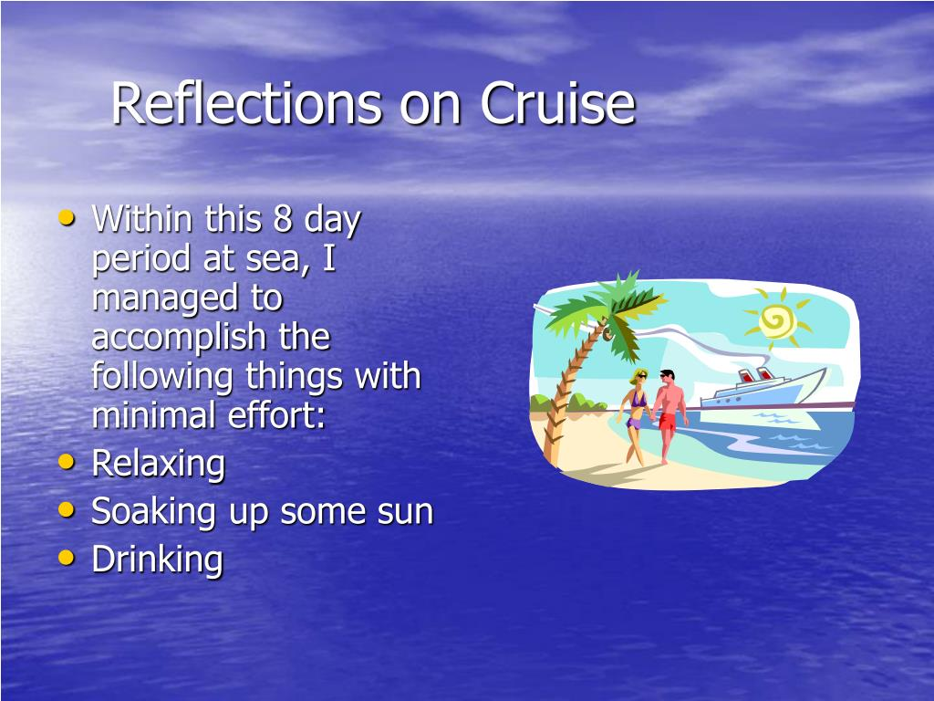 Reflections on Cruise