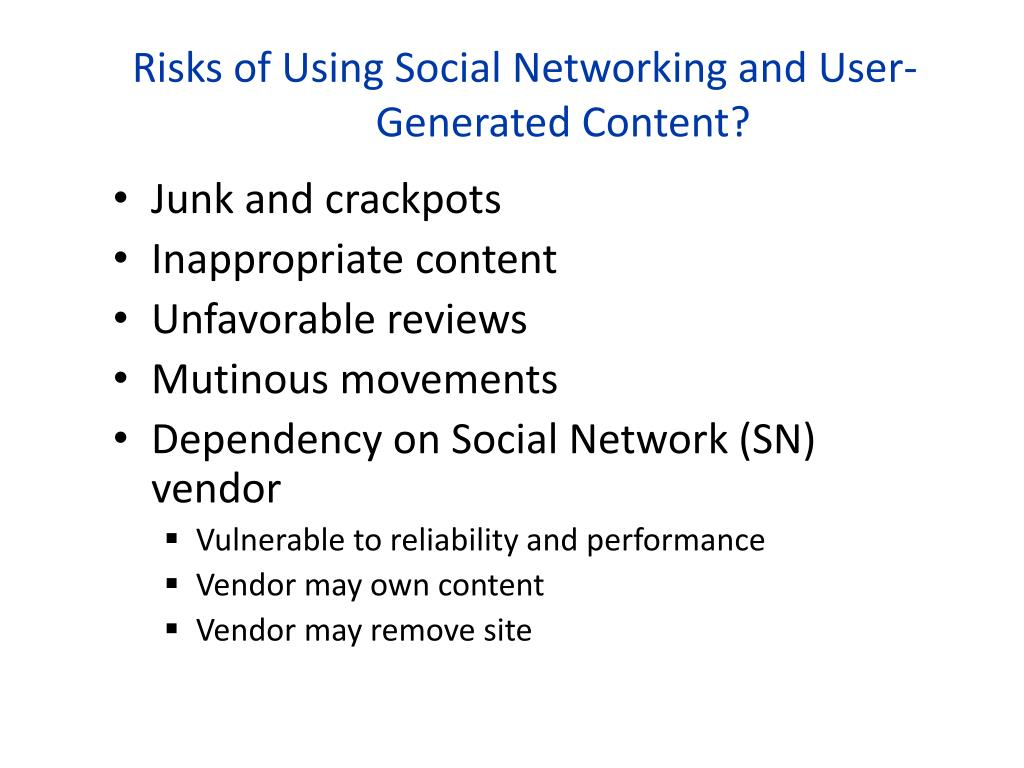 Risks of Using Social Networking and User-Generated Content?