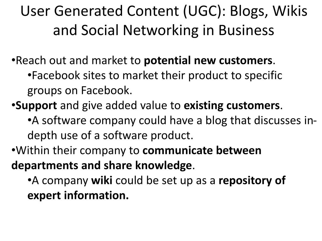User Generated Content (UGC): Blogs, Wikis and Social Networking in Business