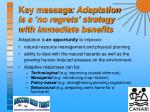 key message adaptation is a no regrets strategy with immediate benefits