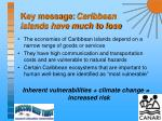 key message caribbean islands have much to lose