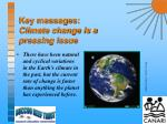 key messages climate change is a pressing issue