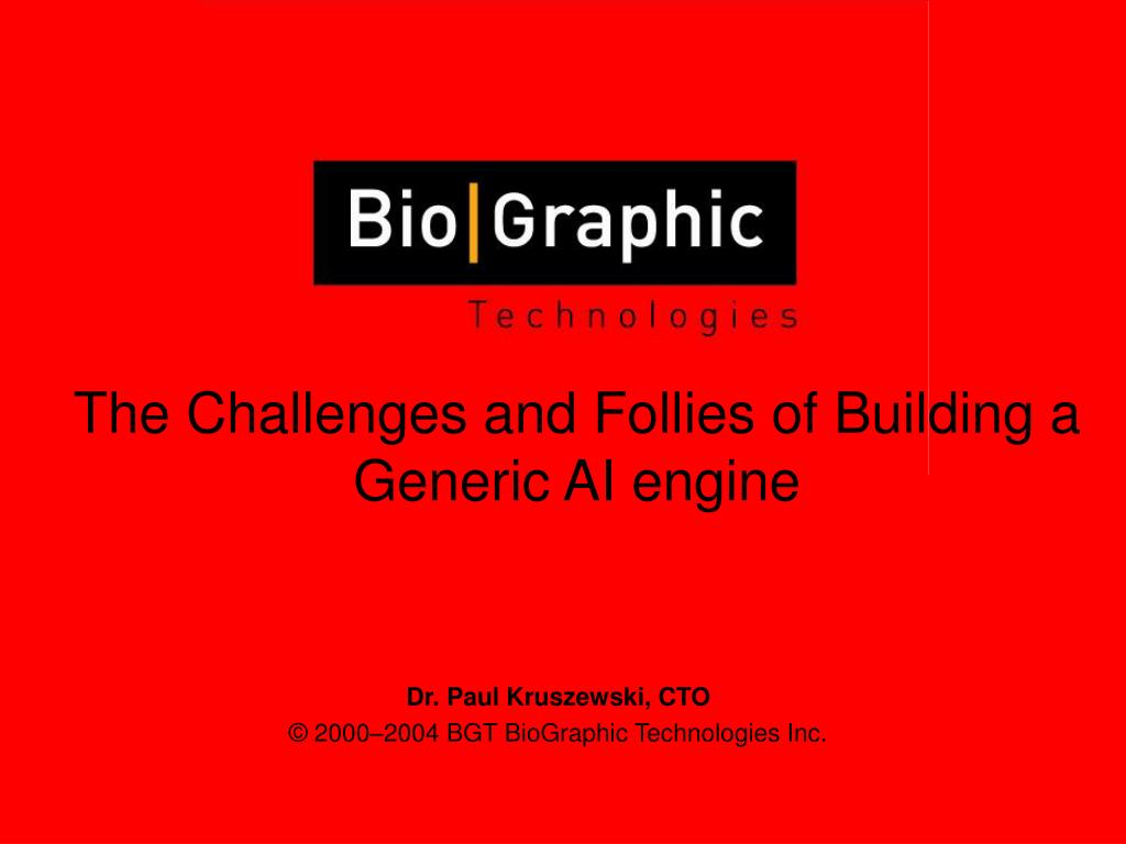 the challenges and follies of building a generic ai engine l.