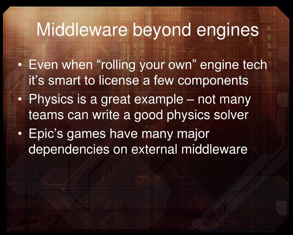 Middleware beyond engines
