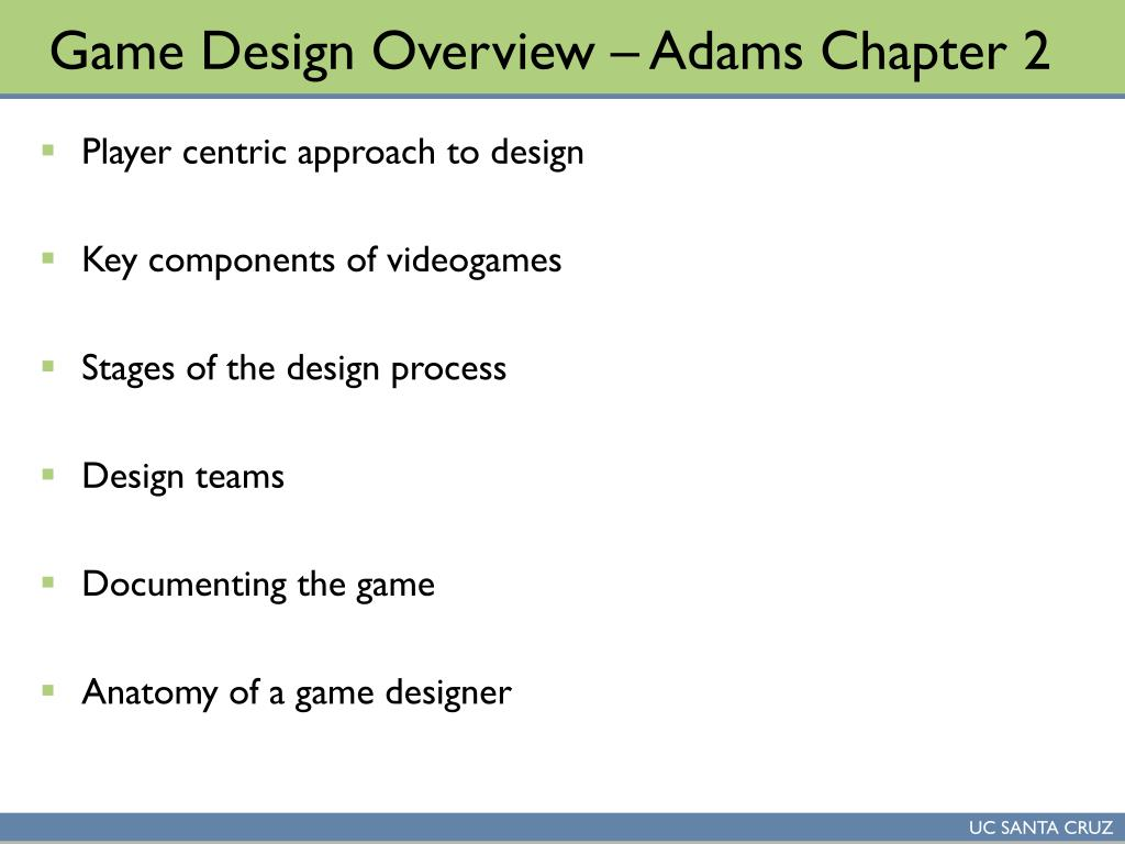 Game Design Overview – Adams Chapter 2