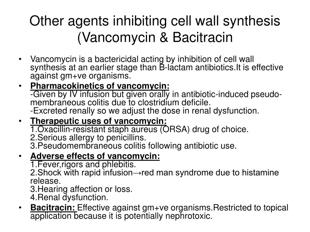 Other agents inhibiting cell wall synthesis (Vancomycin & Bacitracin
