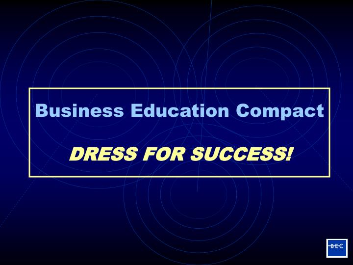 Business education compact dress for success