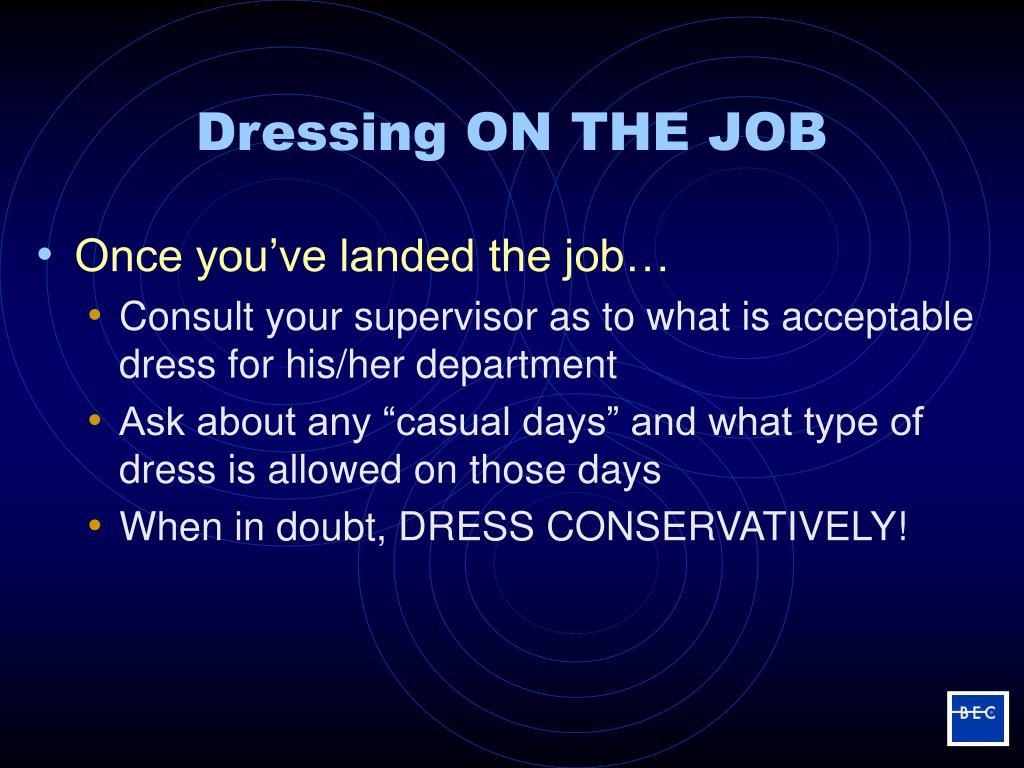 Dressing ON THE JOB