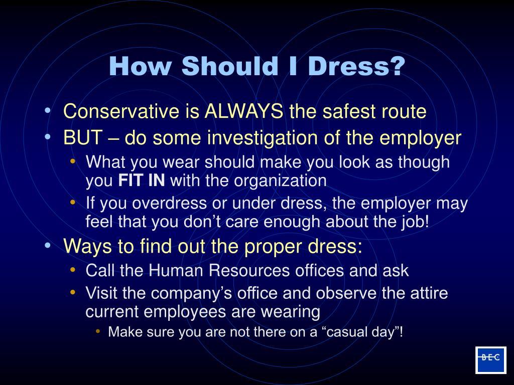 How Should I Dress?