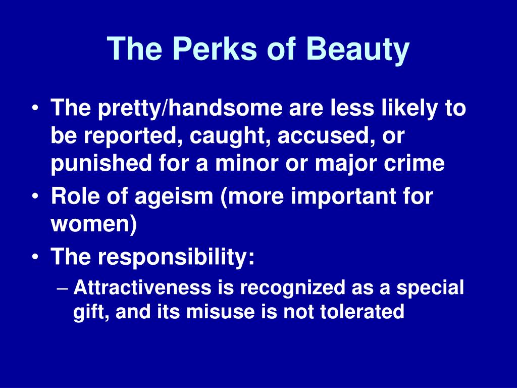 The Perks of Beauty