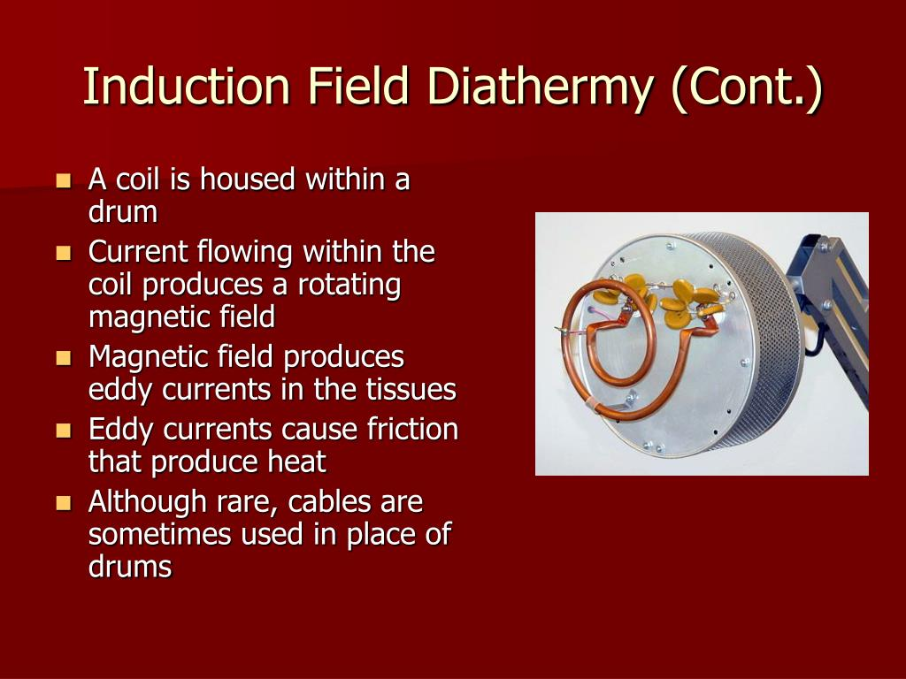 Induction Field Diathermy (Cont.)