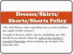 dresses skirts skorts shorts policy