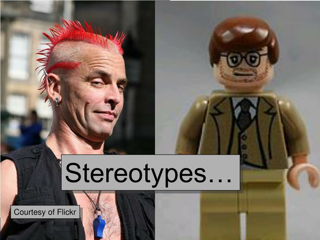 Stereotypes…