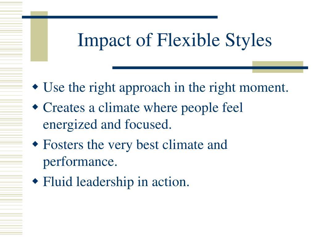 Impact of Flexible Styles