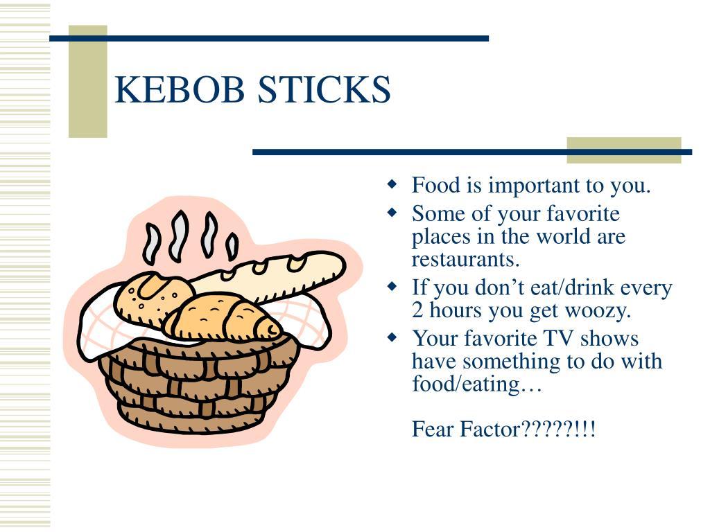 KEBOB STICKS